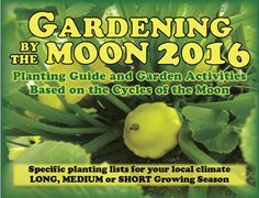 Gardening by the Moon 2016 Planting Guide