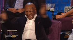 Mike Tyson's laughing