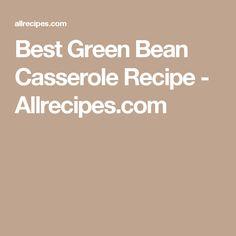 Best Green Bean Casserole Recipe - Allrecipes.com