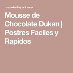 Mousse de Chocolate Dukan | Postres Faciles y Rapidos Chocolate Blanco, Fresas Chocolate, Yogurt, Gourmet Desserts, Recipes, Strawberry Mousse, Tasty, Diet, Food Cakes