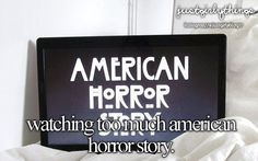 Watching too much American Horror Story