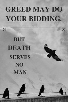 """Oh So Uncreative on Tumblr: """"Greed may do your bidding, but death serves no man."""" ― Leigh Bardugo, Six of Crows Another SoC quote because I love this book and these are fun to make"""