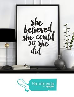 She Believed She Could So She Did Inspirational Print Home Decor Typography Poster Wall Art from The Motivated Type http://www.amazon.com/dp/B016MS10L6/ref=hnd_sw_r_pi_dp_PK81wb15PSHT6 #handmadeatamazon