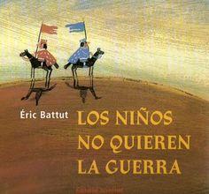 """LOS NIÑOS NO QUIEREN LA GUERRA""  Éric Battut.  Ed. Juventud Conte, Movie Posters, Homeschooling, War, 9 Year Olds, Shape, Sad Day, Children's Books, Youth"