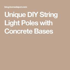 Unique DIY String Light Poles with Concrete Bases