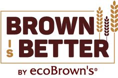 ecoBrown's - Brown is Better