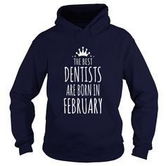 the best dentists are born in february #gift #ideas #Popular #Everything #Videos #Shop #Animals #pets #Architecture #Art #Cars #motorcycles #Celebrities #DIY #crafts #Design #Education #Entertainment #Food #drink #Gardening #Geek #Hair #beauty #Health #fitness #History #Holidays #events #Home decor #Humor #Illustrations #posters #Kids #parenting #Men #Outdoors #Photography #Products #Quotes #Science #nature #Sports #Tattoos #Technology #Travel #Weddings #Women