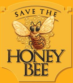 Honey bees are becoming endangered... do something to help save them before they are extinct. If they die, we will have about 4 years before we die also.