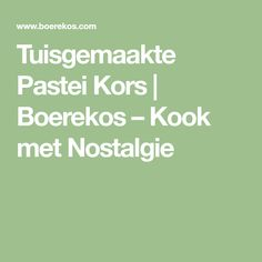 Tuisgemaakte Pastei Kors | Boerekos – Kook met Nostalgie Recipies, Cooking Recipes, Meet, Breads, Gluten, Baking, Scones, Quiche, Food