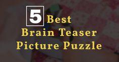 5 Best Brain Teaser Picture Puzzle Brain Teasers Pictures, Best Brain Teasers, Picture Puzzles, Best Brains