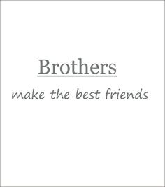 Items similar to Brothers Make the Best Friends Vinyl Wall Decal Shared Boys Bedroom or Playroom Decal on Etsy Missing My Brother, Me Quotes, Funny Quotes, Family Quotes, My Best Friend, Best Friends, Brother Sister Quotes, Life Lessons, Favorite Quotes