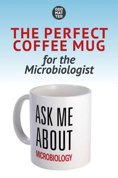 The perfect coffee mug for the microbiologist says: Ask Me About Microbiology. #microbiology #microbiologistgift Biology Humor, Science Humor, Life Science, Molecular Biology, Meteorology, Marine Biology, Cool Mugs, Microbiology, Funny Puns