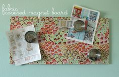 fabric, mod podge, magnet board