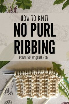 Learn how to knit ribbing without the need to purl a single stitch! Rib Stitch Knitting, Knitting Help, Purl Stitch, How To Start Knitting, Knitting Stitches, Slip Stitch, Baby Knitting Patterns, Stitch Patterns, Knitting Tutorials