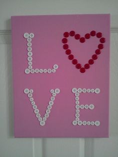 easy to make -- painted canvas adorned with buttons for Valentine's Day Button Art On Canvas, Diy Canvas Art, Painted Canvas, Valentines Diy For Him, Valentines Day Decorations, Valentine Wreath, Valentine Crafts, Easy Art Projects, Projects To Try