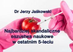 Dr Jerzy Jaśkowski: Skandaliczne oszustwa naukowe w ostatnim 5-leciu. Matrix, Vegetables, Health, Food, Health Care, Essen, Vegetable Recipes, Meals, Yemek