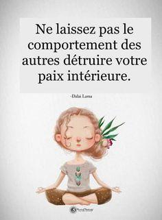 Ne laissez pas le comportement des autres détruire votre paix intérieure. - Dalai Lama #citation #proverbe #citationdujour #phrasedujour #paixinterieure