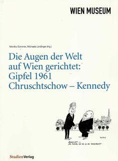 DIE AUGEN DER WELT AUF WIEN GERICHTET Gipfel 1961 von Monika Sommer und Michaela Lindinger