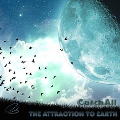 The Attraction To Earth by CatchAll #ambient #chillout #downtempo #electronic #newage #psychill #russia