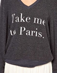 I love this shirt so much I want it alot.  Take me to Paris please someone ♡