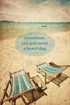 Sometimes you just need a beach day. l Beach Quotes l www.CarolinaDesigns.com