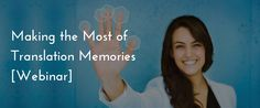 Making the Most of Translation Memories