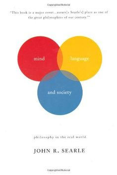 Mind, Language And Society: Philosophy In The Real World (Masterminds) by John R. Searle, http://www.amazon.com/dp/0465045219/ref=cm_sw_r_pi_dp_UUB7rb0N049K8