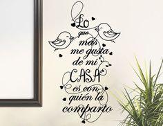 """#Vinilo con #frases y #textos para el hogar """"Lo que más me gusta de mi casa, es con quien la comparto"""" 04735"""