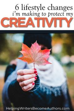 6 Lifestyle Changes I'm Making to Protect My Creativity