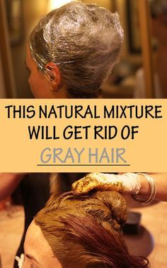 This natural mixture will get rid of gray hair - Beauty-TipsZone.com