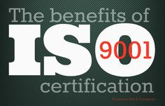 The ISO 9001 standard is specifically about quality management and customer satisfaction - a public sign to new customers that a company is worth doing business with.