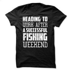 HEADING   TO WORK AFTER A SUCCESSFUL FISHING WEEKEND. - #tshirt #tshirt headband. SIMILAR ITEMS => https://www.sunfrog.com/Outdoor/HEADING--TO-WORK-AFTER-A-SUCCESSFUL-FISHING-WEEKEND.html?68278