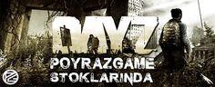 DayZ PoyrazGame Stoklarında Sizlerle - PoyrazGame.com