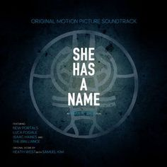 She Has a Name Soundtrack Tracklist She Has a Name Soundtrack #SheHasAName #Soundtrack #Tracklist #FilmScores #FilmSoundtracks #OST http://soundtracktracklist.com/release/she-has-a-name-soundtrack/