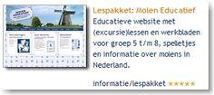 Lespakket: Molen Educatief: educatieve website met (excursie)lessen en werkbladen voor groep 5 t/m 8, spelletjes en informatie over molens in Nederland.