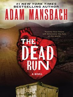 The Dead Run A Novel byAdam Mansbach // Adam Mansbach, the acclaimed #1 New York Times bestselling author of Go the F**k to Sleep and Rage Is Back, turns to a new tale of suspense, horror, and supernatural action