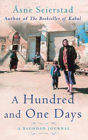 A Hundred and One Days - A Baghdad Journal by Asne Seierstad
