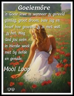 Goeie Nag, Goeie More, Afrikaans Quotes, Day Wishes, Deep Thoughts, Poems, Messages, Motivation, Night