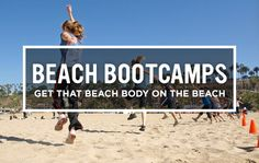 9 Seaside Bootcamps To Get That Beach Body - Group workouts in the sand make summer even hotter