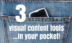 3 mobile apps that put visual content CREATION in your pocket | 3-Visual-Content-Tools