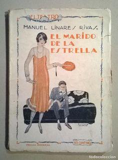 EL MARIDO DE LA ESTRELLA : COMEDIA EN TRES ACTOS Y EN PROSA. AUTOR: MANUEL LINARES RIVAS. EDITORIAL: PRENSA MODERNA, 1926. COLECCION: EL TEATRO MODERNO; 17. http://kmelot.biblioteca.udc.es/record=b1121350~S1*gag