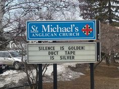 Silence is golden, duct tape is silver Church Sign Sayings, Funny Church Signs, Church Humor, Funny Signs, Church Memes, Sign Quotes, Funny Quotes, Clever Quotes, Bible Quotes