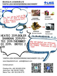 HEATEC SHANGHAI BIOTEC 2019 will be held on Nov. 25 - 2019 in Shanghai New International Expo Centre Shanghai, P R China We will display our Hydraulic briquetting machine in our booth: Welcome to your visit! Wood Chipper, Dryer Machine, Wood Pellets, Packing Machine, Woodworking Machinery, Boiler, Shanghai, Centre, China