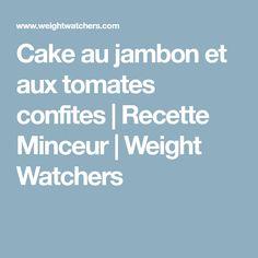 Cake au jambon et aux tomates confites | Recette Minceur | Weight Watchers