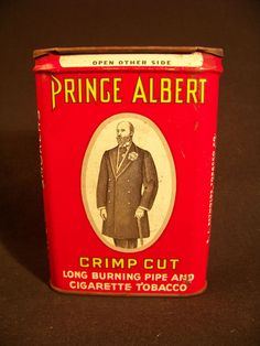 Prince Albert in a can. I have one in better shape than this.