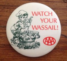 Vintage-Pinback-AAA-Drinking-and-Driving-Button-Watch-Your-Wassail-Pin