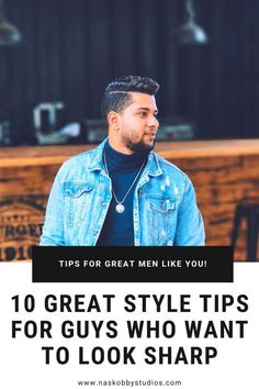 10 Great Style Tips for Guys Who Want to Look Sharp - Nas Kobby Studios Mens Fashion Wear, Men Wear, Stylish Men, Men Casual, Men's Formalwear, Corporate Fashion, Men's Grooming, Vintage Men, That Look