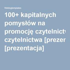 100+ kapitalnych pomysłów na promocję czytelnictwa [prezentacja]