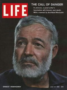 Ernest Hemingway on the cover of Life magazine, less than two weeks after he committed suicide. July 14, 1961.