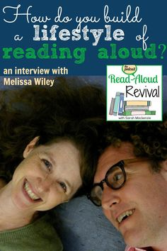 Read Aloud Revival: How do you build a lifestyle of reading aloud (an interview with Melissa Wiley)